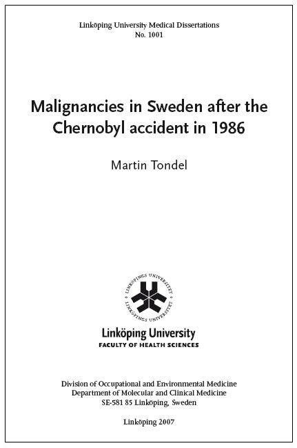 Tondel Martin.  2007.  Malignancies in Sweden after the Chernobyl accident in 1986.